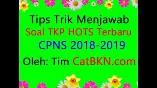 Bocoran Soal TKP HOTS CPNS 2018 2019 | Tips Trik Menjawab dan Prediksi
