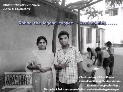 Rohan the legend rapper - Real homies 2011 new