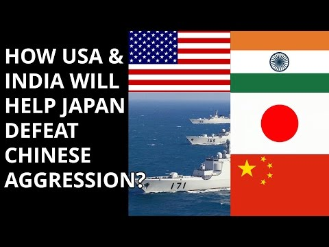 HOW USA & INDIA WILL HELP JAPAN DEFEAT CHINESE AGGRESSION?