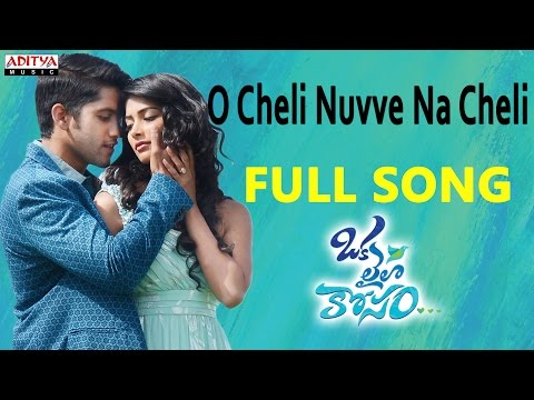 O Cheli Nuvve Na Cheli Full Song || Naga Chaitanya Pooja Hegde...