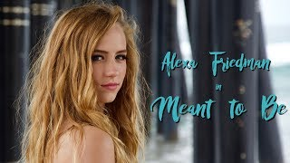 """Download Lagu Alexa Friedman's Official Music Video for """"Meant to Be"""" Gratis STAFABAND"""
