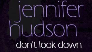 Watch Jennifer Hudson Dont Look Down video