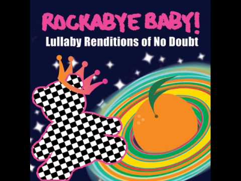 Don t Speak - Lullaby Renditions of No Doubt - Rockabye Baby!