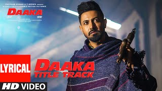 LYRICAL: Daaka (Title Song) | Gippy Grewal, Zareen Khan | Himmat Sandhu  | Jay K