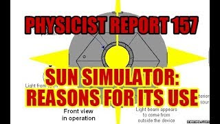 PHYSICIST REPORT 157: SUN SIMULATOR: THE REASONS FOR ITS USE