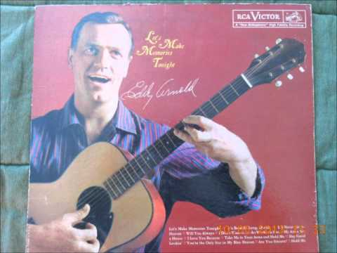 Eddy Arnold - My Arms Are A House