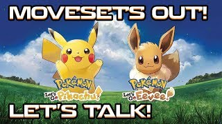 MOVESETS LEAKED! Let's Talk Viability! Pokemon Let's Go Pikachu and Eevee! Competitive Movesets!