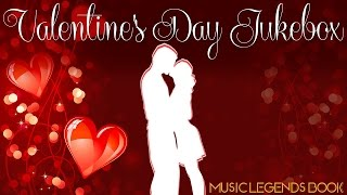 Valentine's Day Jukebox 2016 - 100 non stop love songs (5 hours special!) - Music Legends Book
