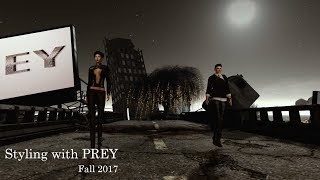 Styling with PREY Fall 2017 Second Life