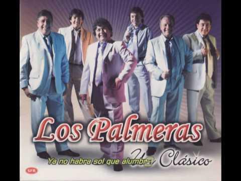 Los Palmeras- La cancion que ya no escucharas