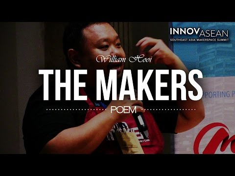 The Makers Poem - William Hooi @innovASEAN
