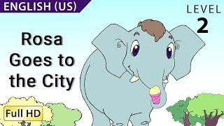 Rosa Goes to the City: Learn English (US) with subtitles - Story for Children