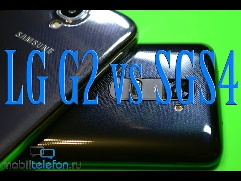 Обзор-сравнение LG G2 и Samsung Galaxy S4 (review & speed comparison)