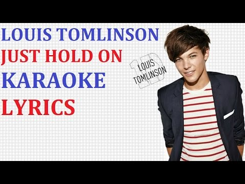 LOUIS TOMLINSON - JUST HOLD ON KARAOKE COVER LYRICS