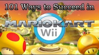 101 Ways to Succeed in Mario Kart Wii
