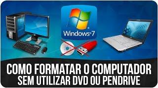 Como Formatar o PC e instalar o Windows 7 Sem Utilizar DVD ou Pendrive