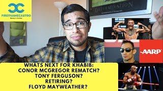 Lets Talk: Whats Next for Khabib? Conor Rematch? x Tony Ferguson? x Retiring? x Floyd Mayweather?