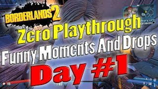 Borderlands 2 | Zero Playthrough Funny Moments And Drops | Day #1