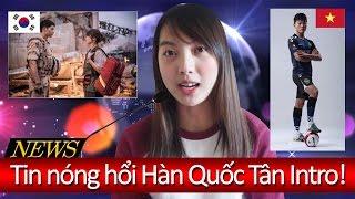 Video giới thiệu tin tức thời sự bản tin tuần của Tân Intro!! 딴의 한국 뉴스!!