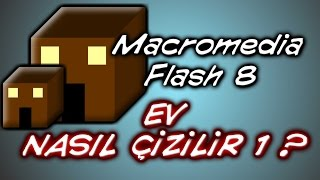 Flash 8 ile Ev çizimi-1