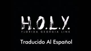 Download Lagu H.O.L.Y. Florida Georgia Line (Traducido Al Español) Gratis STAFABAND