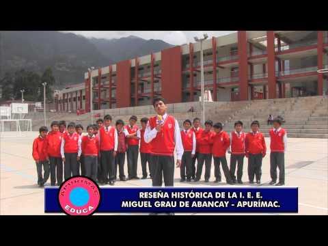 APURÍMAC EDUCA - Reseña Histórica de la I.E.E. MIGUEL GRAU ABANCAY APURIMAC 2014.