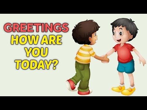 Greetings - How are you today? How To Greet People For Kids | English Lessons for Kids