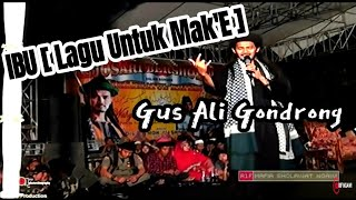 IBU (Lagu Untuk Mak'e) - Gus Ali Gondrong - Rejosari - Demak 10 Juli 2017