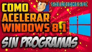 Como Optimizar Windows 8.1 Sin Programas al Maximo