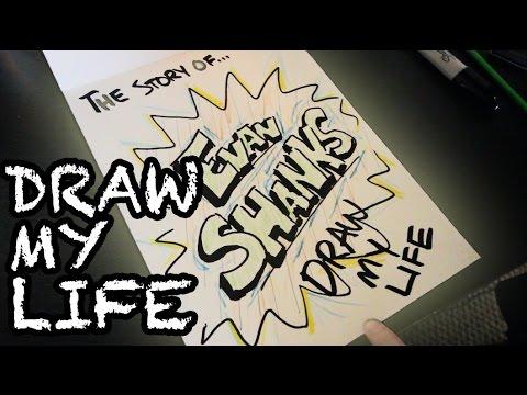 Draw My Life - Evan Shanks