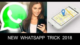 New Whatsapp Trick 2018 || How To Share Current Location On Whatsapp With Friends