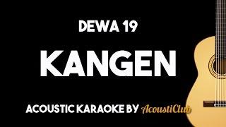 Download lagu Dewa 19 - Kangen Acoustic Guitar Karaoke gratis
