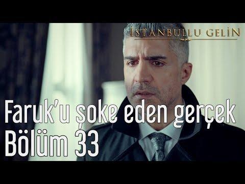 İstanbullu Gelin 33. Bölüm - Faruk'u Şoke Eden Gerçek