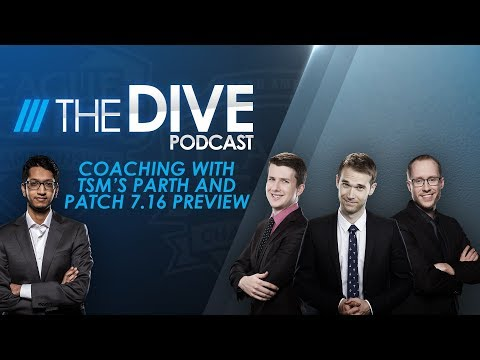 The Dive: Coaching with TSM's Parth and Patch 7.16 Preview (Season 1, Episode 19)
