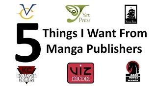 5 Things I Want From Manga Publishers!