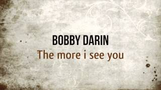 Watch Bobby Darin The More I See You video