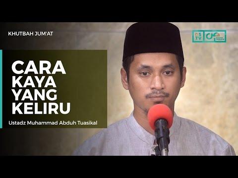 Khutbah Jum'at : Cara Kaya Yang Keliru - Ustadz M Abduh Tuasikal