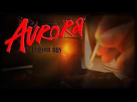 Aurora - Legyen úgy (Hivatalos Videoklip / Official Music Video)