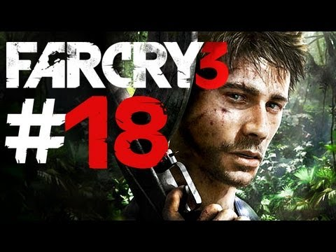 Far Cry 3 Gameplay #18 - Let's Play Far Cry 3 German - Kampagne