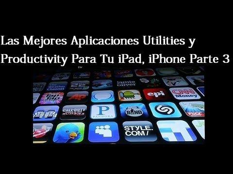 Las Mejores Aplicaciones Utilities y Productivity Para Tu iPad. iPhone 3a Parte