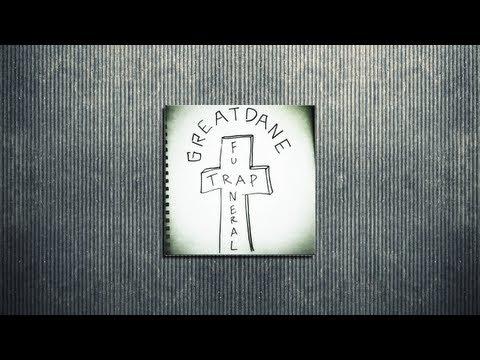 Trap Music - Great Dane - Trap Funeral