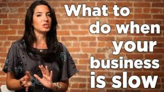 I have no work! What to Do When Your Business Is Slow