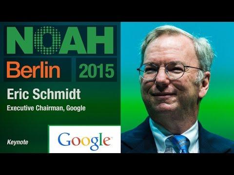 Eric Schmidt, Google - NOAH15 Berlin