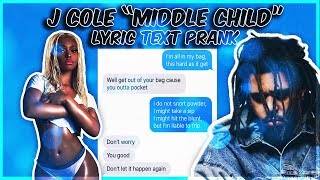 "J COLE ""MIDDLE CHILD"" LYRIC TEXT PRANK ON EX GIRLFRIEND"