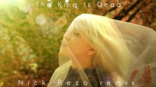 34 The King Is Dead 34 Nick Rezo Remix