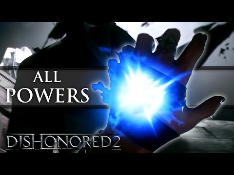 Dishonored 2 - All Corvo and Emily's powers!
