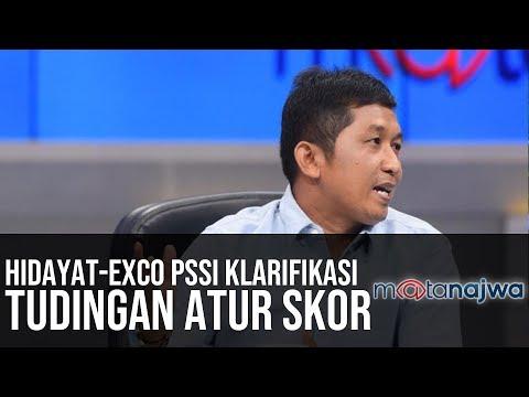 PSSI Bisa Apa: Hidayat-Exco PSSI Klarifikasi Tudingan Atur Skor (Part 3) | Mata Najwa