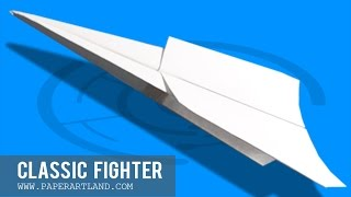EASY PAPER PLANE - How to make a paper airplane that FLIES 100 Feet | Classic Fighter