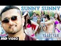 Download Yaariyan Sunny Sunny Feat.Yo Yo Honey Singh  Song | Himansh Kohli, Rahul Preet MP3 song and Music Video