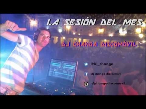 Dj Changa, La Sesion Del Mes- Febrero video